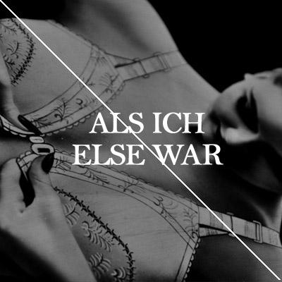 ALS ICH ELSE WAR